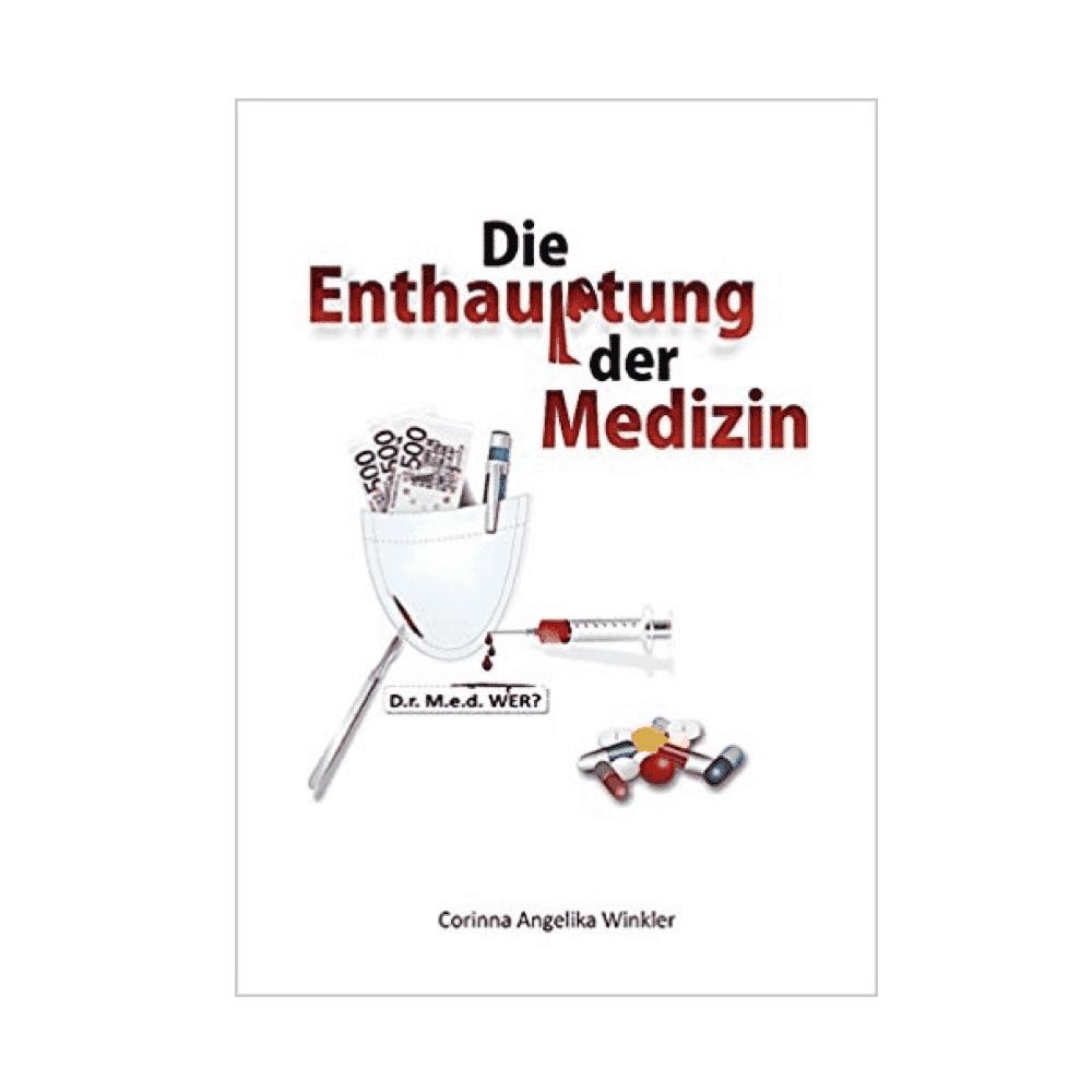 Die Enthauptung der Medizin von Corinna Angelika Winkler