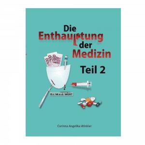 Die Enthauptung der Medizin Teil 2 von Corinna Angelika Winkler